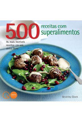 500 ReceitasCom Superalimentos - Beverley Glock pdf epub
