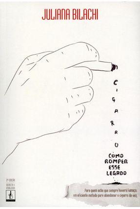 Cigarro - Como Romper Esse Legado - 2ª Ed. 2013 - Bilachi,Juliana pdf epub