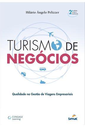 Turismo de Negócios - 2ª Ed. 2014 - Pelizzer,Hilário Ângelo   Nisrs.org