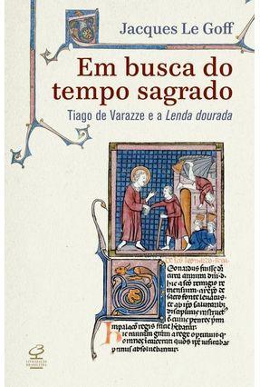 Em Busca do Tempo Sagrado - Le Goff,Jacques | Hoshan.org