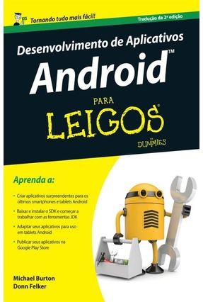 Desenvolvimento de Aplicativos Android Para Leigos - Burton,Michael Felker,Donn   Tagrny.org