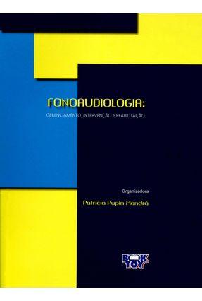 Fonoaudiologia - Gerenciamento, Intervenção e Reabilitação - Pupin Mandrá,Patrícia | Hoshan.org