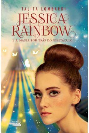 Jessica Rainbow E A Magia Por Trás Do Espetáculo - Talita Lombardi pdf epub