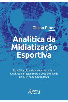 Analítica Da Midiatização Esportiva - Piber,Gilson | Nisrs.org