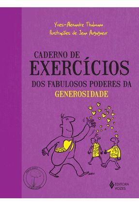 Caderno de Exercícios Dos Fabulosos Poderes da Generosidade - Thalmann,Yves-alexandre   Hoshan.org