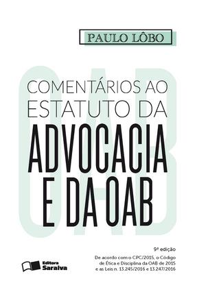 Edição antiga - Comentários ao Estatuto da Advocacia e da OAB - 9ª Ed. 2016 - Lobo,Paulo | Tagrny.org