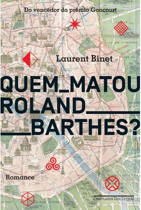 Quem Matou Roland Barthes? - Laurent Binet | Hoshan.org