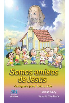 Somos Amigos De Jesus - Irmão Nery | Tagrny.org