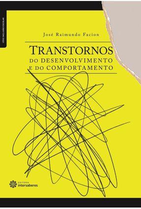 Transtornos Do Desenvolvimento E Do Comportamento - Facion,José Raimundo | Hoshan.org