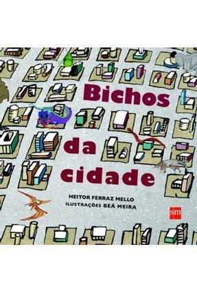 Bichos da Cidade - Mello,Heitor Ferraz | Tagrny.org