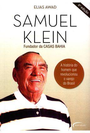 Samuel Klein - A História do Homem Que Revolucionou o Varejo do Brasil - 6ª Ed. 2014 - Awad,Elias pdf epub