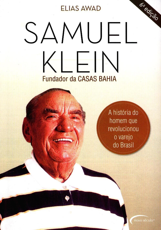 Samuel Klein - A História do Homem Que Revolucionou o Varejo do ...