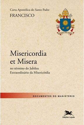 Carta Apostólica do Santo Padre Francisco - Misericórdia Et Misera - Bergoglio,Jorge Mario pdf epub