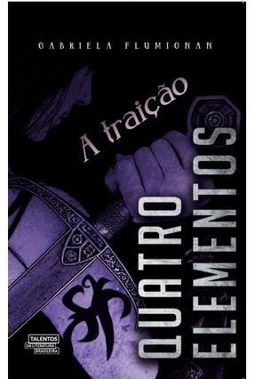 A Traição - Série Quatro Elementos - Flumignan,Gabriela | Tagrny.org