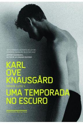 Uma Temporada No Escuro - Minha Luta IV - Knausgård,Karl Ove | Hoshan.org