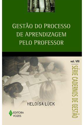 Gestão do Processo de Aprendizagem Pelo Professor -  Série Cadernos de Gestão - Vol. VIII - Lück ,Heloísa pdf epub
