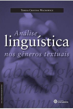 Análise Linguística Nos Gêneros Textuais - Wachowicz,Teresa Cristina | Tagrny.org
