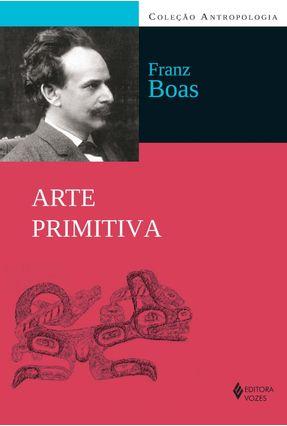 Arte Primitiva - Boas, Franz | Tagrny.org