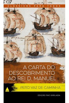 A Carta Do Descobrimento Ao Rei D. Manuel - Col. Clássicos Para Todos - Caminha,Pero Vaz de pdf epub