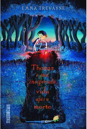 Thomas E Sua Inesperada Vida Após A Morte - Emma Trevayne pdf epub