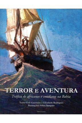 Terror e Aventura - Tráfico de Africanos e Cotidiano na Bahia - Verger,Pierre | Hoshan.org