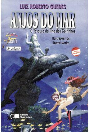 Edição antiga - Anjos do Mar - Col. Jabuti - 3ª Ed. 2010 - Conforme a Nova Ortografia - Guedes,Luiz Roberto pdf epub