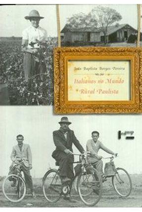 Italianos no Mundo Rural Paulista - Pereira,João Baptista Borges | Hoshan.org