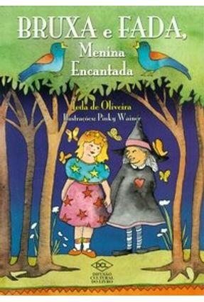 Bruxa e Fada, Menina Encantada - Oliveira,Ieda de   Nisrs.org