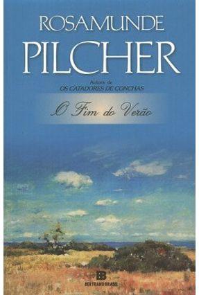 O Fim do Verão - Pilcher,Rosamunde | Hoshan.org