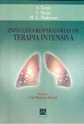 Infecções Respiratórias Em Terapia Intensiva - Torres,A. Mensa,J. Niederman,M. S. | Hoshan.org