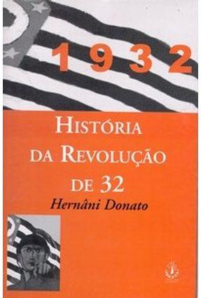 História da Revolução de 32 - Biblioteca Estudos Brasileiros - Donato,Hernani   Tagrny.org