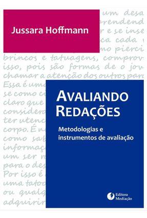 Avaliando Redações - Metodologias e Instrumentos de Avaliação - 3ª Ed. 2013 - Hoffmann,Jussara   Tagrny.org
