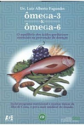 Ômega-3 & Ômega-6 - Nova Ortografia - 2ª Ed. - Fagundes,Luiz Alberto   Nisrs.org
