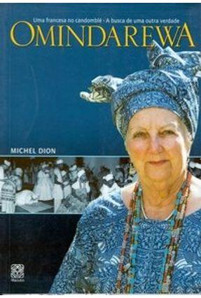 Omindarewa - Uma Francesa no Candomblé - A Busca de uma Outra Verdade - Dion,Michel | Nisrs.org