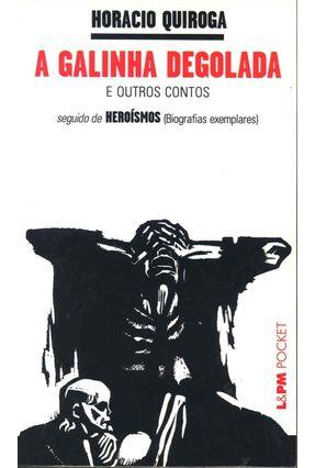 A Galinha Degolada e Outros Contos - Quiroga,Horacio pdf epub