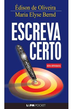 Escreva Certo - Pocket / Bolso - Oliveira,Edison de Bernd,Maria Elyse   Tagrny.org