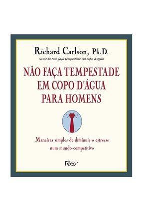 Não Faça Tempestade em Copo D'água para Homens - Col. Arco do Tempo - Carlson,Richard pdf epub