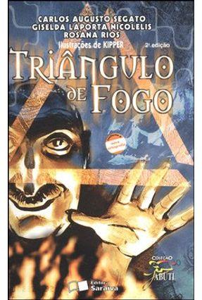 Edição antiga - Triângulo de Fogo - Col. Jabuti - 2ª Ed. 2010 - Nova Ortografia - Nicolelis,Giselda Laporta Rios,Rosana Segato,Carlos Augusto pdf epub