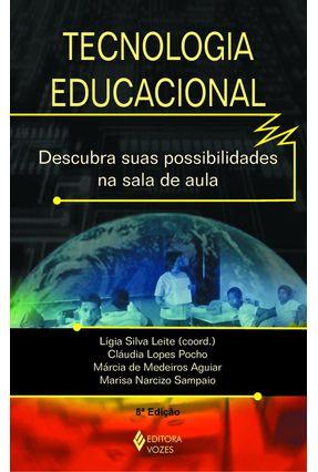 Tecnologia Educacional - Descubra Suas Possibilidades na Sala de Aula - Leite,Ligia Costa | Tagrny.org