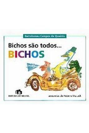 Bichos São Todos Bichos - Queiroz,Bartolomeu Campos | Nisrs.org