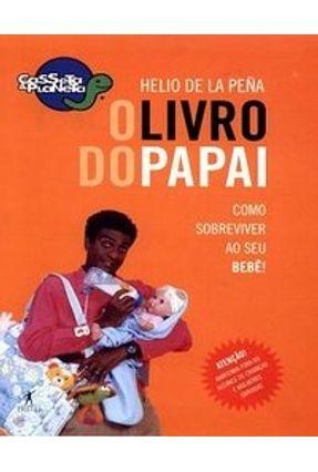 O Livro do Papai - Peña,Hélio de La | Hoshan.org