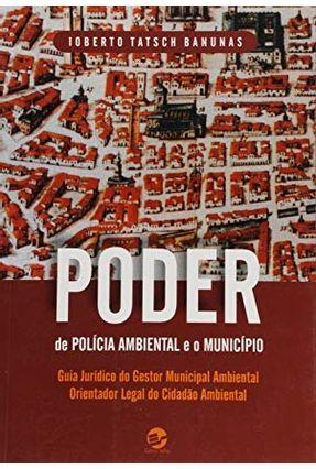 Poder De Polícia Ambiental e O Município - Banunas,Ioberto Tatsch | Nisrs.org