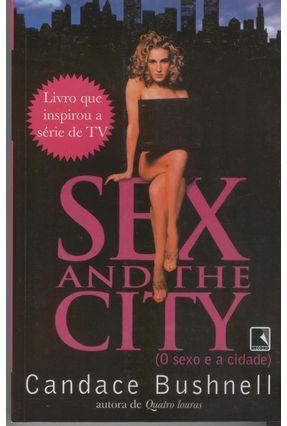 Sex And the City (o Sexo e a Cidade) - Bushnell,Candace pdf epub