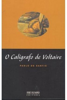 O Calígrafo de Voltaire - Santis,Pablo de | Hoshan.org