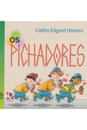 Os Pichadores - Col. Camaleão - Herrero,Carlos Edgard | Nisrs.org