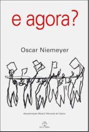 E Agora ? - Niemeyer,Oscar | Hoshan.org