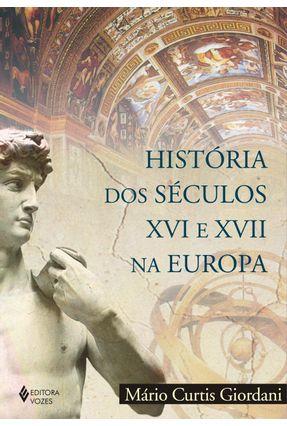 História dos Séculos Xvi e Xvii na Europa - Giordani,Mario Curtis | Hoshan.org