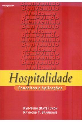 Hospitalidade - Conceitos e Aplicações - Sparrowe,Raymond T. Chon,Kye-sung   Hoshan.org