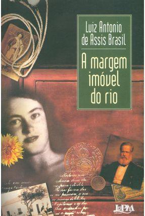 A Margem Imóvel do Rio - Brasil,Luiz Antônio de Assis pdf epub