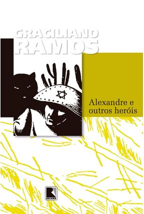 Alexandre e Outros Heróis - 54ª Ed. - Ramos,Graciliano pdf epub